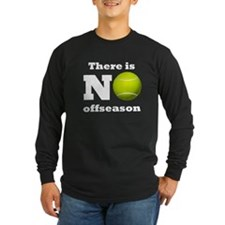 No Tennis Offseason Long Sleeve T-Shirt