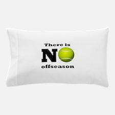 No Tennis Offseason Pillow Case