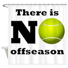 No Tennis Offseason Shower Curtain