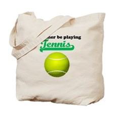 Id Rather Be Playing Tennis Tote Bag