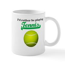 Id Rather Be Playing Tennis Mugs