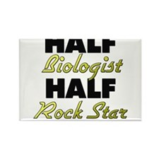 Half Biologist Half Rock Star Magnets