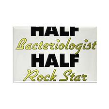 Half Bacteriologist Half Rock Star Magnets