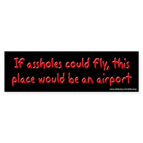 if assholes could fly