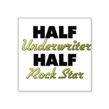 Half Underwriter Half Rock Star Sticker