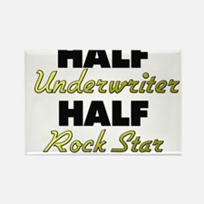 Half Underwriter Half Rock Star Magnets