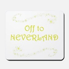 Off to Neverland Mousepad