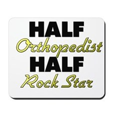 Half Orthopedist Half Rock Star Mousepad