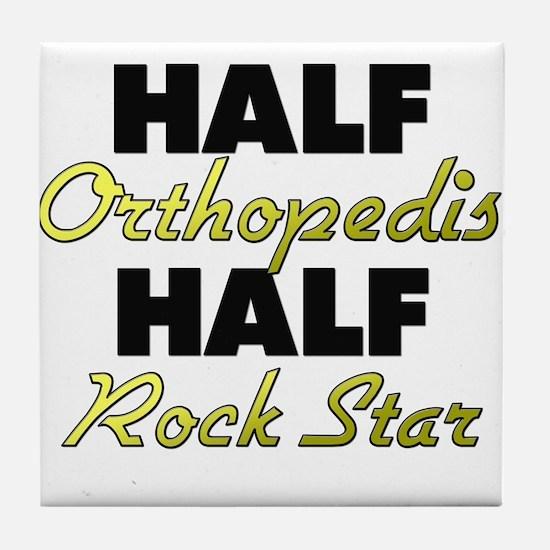 Half Orthopedist Half Rock Star Tile Coaster