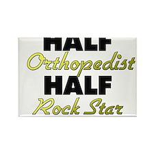 Half Orthopedist Half Rock Star Magnets