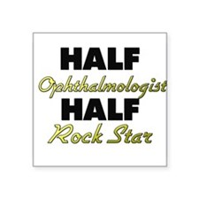 Half Ophthalmologist Half Rock Star Sticker