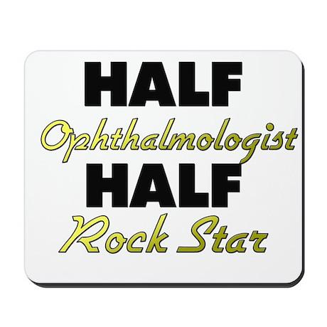 Half Ophthalmologist Half Rock Star Mousepad