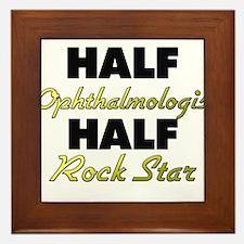 Half Ophthalmologist Half Rock Star Framed Tile