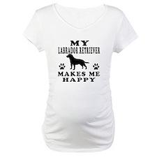 My Labrador Retriever makes me happy Shirt