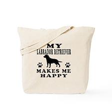 My Labrador Retriever makes me happy Tote Bag