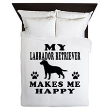 My Labrador Retriever makes me happy Queen Duvet