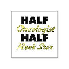 Half Oncologist Half Rock Star Sticker
