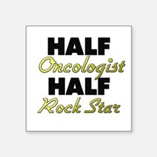 Half Oncologist Half Rock Star Sticker