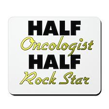 Half Oncologist Half Rock Star Mousepad