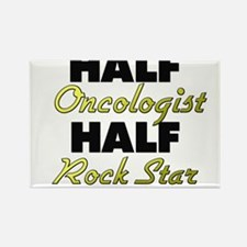 Half Oncologist Half Rock Star Magnets