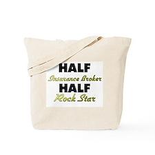 Half Insurance Broker Half Rock Star Tote Bag