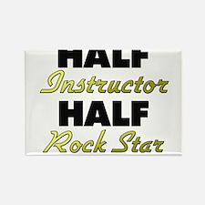 Half Instructor Half Rock Star Magnets
