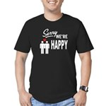 Sorry we are happy T-Shirt