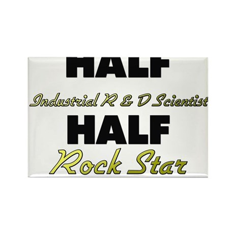 Half Industrial R & D Scientist Half Rock Star Mag