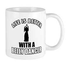 Life is better with a belly dancer Mug
