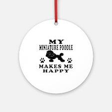My Miniature Poddle makes me happy Ornament (Round