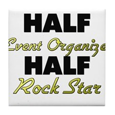 Half Event Organizer Half Rock Star Tile Coaster