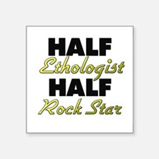 Half Ethologist Half Rock Star Sticker