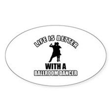 Life is better with a ballroom dancer Decal