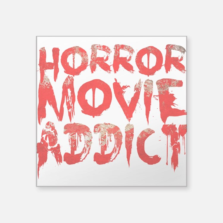 "Horror movie addict Square Sticker 3"" x 3"""