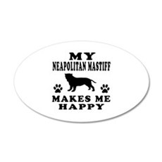 My Neapolitan Mastiff makes me happy Wall Decal