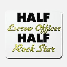Half Escrow Officer Half Rock Star Mousepad