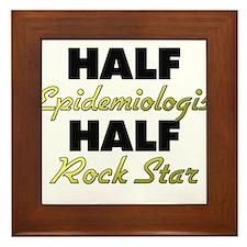 Half Epidemiologist Half Rock Star Framed Tile
