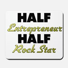 Half Entrepreneur Half Rock Star Mousepad