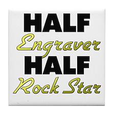 Half Engraver Half Rock Star Tile Coaster