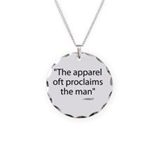 Apparel oft proclaims the ma Necklace