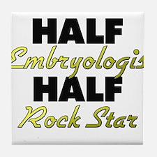 Half Embryologist Half Rock Star Tile Coaster
