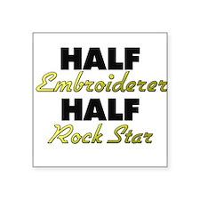 Half Embroiderer Half Rock Star Sticker