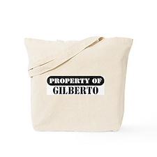 Property of Gilberto Tote Bag