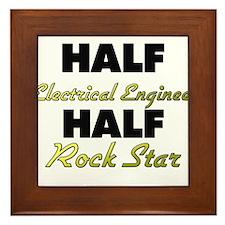 Half Electrical Engineer Half Rock Star Framed Til