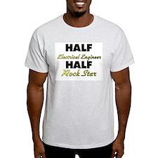 Half Electrical Engineer Half Rock Star T-Shirt
