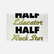 Half Educator Half Rock Star Magnets