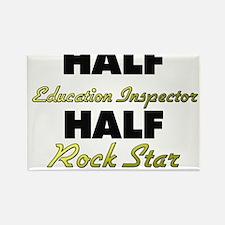 Half Education Inspector Half Rock Star Magnets
