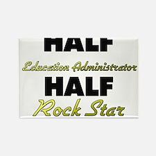Half Education Administrator Half Rock Star Magnet