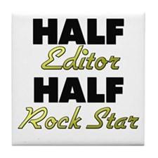 Half Editor Half Rock Star Tile Coaster