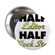 "Half Editor Half Rock Star 2.25"" Button"